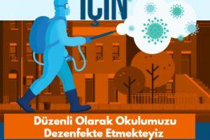 Sizler İçin Okulumuz Düzenli Olarak Dezenfekte Ediliyor