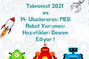 Teknofest 2021 ve 14. Uluslararası MEB Robot Yarışması Hazırlıkları Tüm Hızıyla Devam Ediyor !