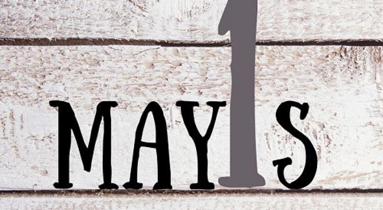 1 MAYIS EMEK ve DAYANIŞMA GÜNÜ Kutlu Olsun!